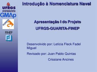 Apresentação I  do  Projeto UFRGS-GUARITA-FINEP