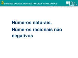 Números naturais. Números racionais não  negativos