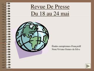 Revue De Presse  Du 18 au 24 mai