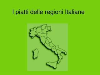 I piatti delle regioni Italiane