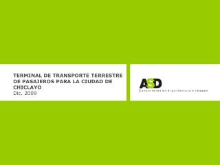 TERMINAL DE TRANSPORTE TERRESTRE DE PASAJEROS PARA LA CIUDAD DE  CHICLAYO Dic. 2009