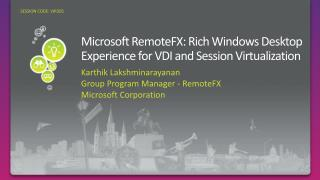 Microsoft RemoteFX: Rich Windows Desktop Experience for VDI and Session Virtualization