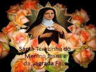 Santa Terezinha do  Menino Jesus e da Sagrada Face