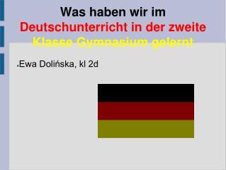 Was haben wir im Deutschunterricht in der zweite Klasse Gymnasium gelernt