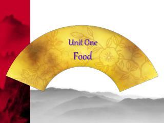 Unit One  Food