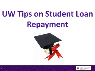 UW Tips on Student Loan Repayment