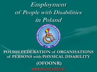 Employment o f People with  D isabilities in Poland