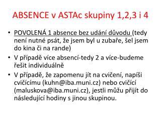 ABSENCE v  ASTAc  skupiny 1,2,3 i 4
