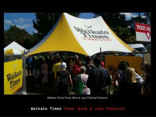 Waikato Times  Food, Wine & Jazz Festival
