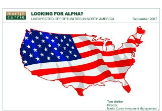 LOOKING FOR ALPHA  UNEXPECTED OPPORTUNITIES IN NORTH AMERICA  September 2007