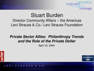 Private Sector Allies:  Philanthropy Trends and the Role of the Private Dollar April 16, 2004