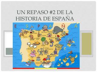 Un  Repaso  #2 de la  Historia  de  España