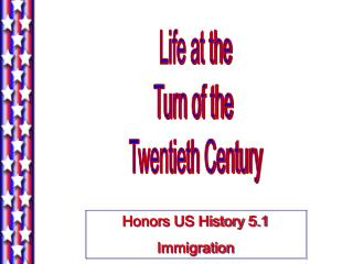 Life at the Turn of the  Twentieth Century