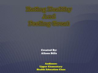 Eating Healthy  Feeling Great: For 4th  5th Graders