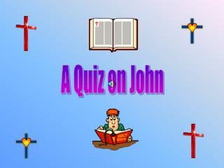 A Quiz on John