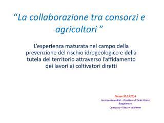 """"""" La collaborazione tra consorzi e agricoltori  """""""