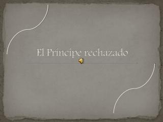 El Príncipe rechazado