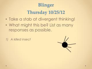 Blinger Thursday 10/25/12