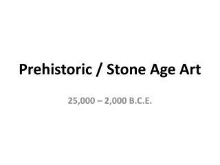 Prehistoric / Stone Age Art