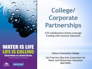 College/ Corporate Partnerships CTE Collaborative Grants Leverage  Funding with Contract Education