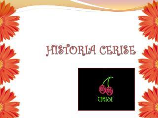 HISTORIA CERISE