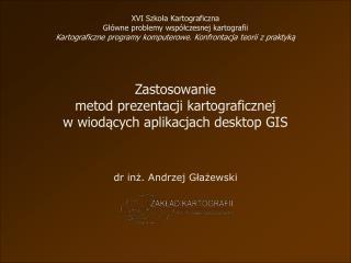 Zastosowanie metod prezentacji kartograficznej w wiod ą cych aplikacjach desktop GIS