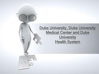 Duke University, Duke University Medical Center and Duke University  Health System