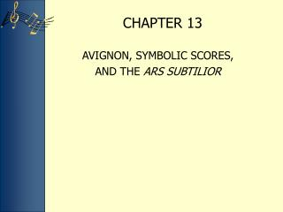 AVIGNON, SYMBOLIC SCORES,  AND THE ARS SUBTILIOR
