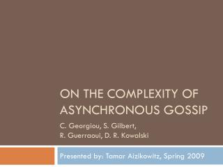 On the Complexity of Asynchronous Gossip