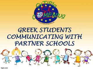 GREEK STUDENTS COMMUNICATING WITH PARTNER SCHOOLS