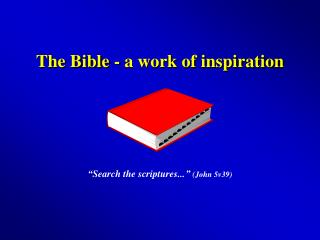 The Bible - a work of inspiration