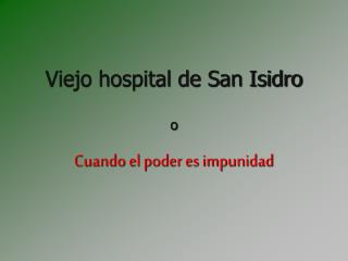 Viejo hospital de San Isidro o