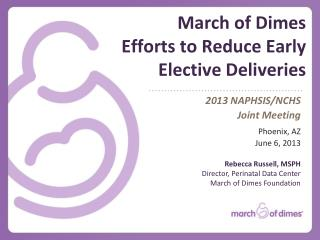 March of Dimes  Efforts to Reduce Early Elective Deliveries