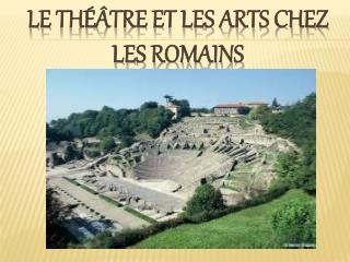 Le  théâtre  et les arts chez les romains