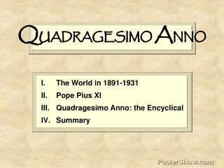 The World in 1891-1931 Pope Pius XI Quadragesimo Anno: the Encyclical Summary