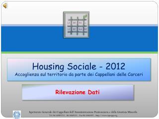 Housing  Sociale - 2012 Accoglienza sul territorio da parte dei Cappellani delle Carceri
