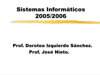 Sistemas Informáticos 2005/2006