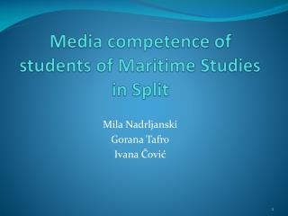 Media competence of students of Maritime Studies in  Split