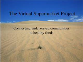 The Virtual Supermarket Project