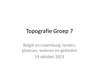 Topografie Groep  7