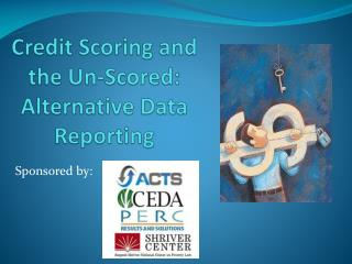 Credit Scoring and the Un-Scored: Alternative Data Reporting