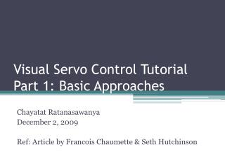 Visual Servo Control Tutorial Part 1: Basic Approaches
