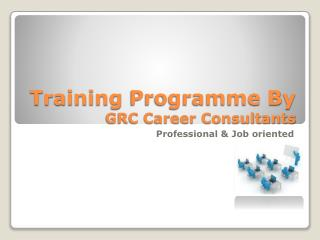 Training  Programme By  GRC Career Consultants