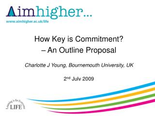 How Key is Commitment?  – An Outline Proposal Charlotte J Young, Bournemouth University, UK