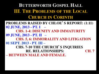Butterworth Gospel Hall  III .  The Problems of the Local Church  in  Corinth