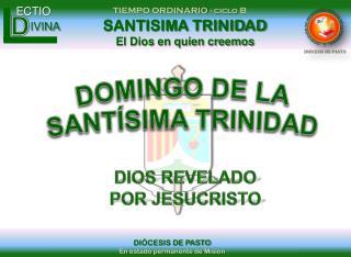 SANTISIMA TRINIDAD El Dios en quien creemos