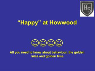 """Happy"" at Howwood   All you need to know about behaviour, the golden rules and golden time"