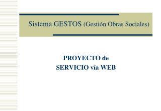 Sistema GESTOS  (Gestión Obras Sociales)