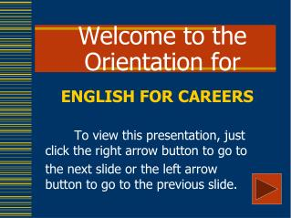 Welcome to the Orientation for
