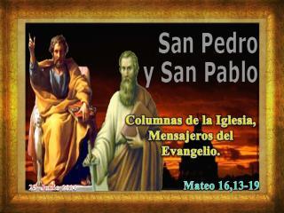 Columnas de la Iglesia, Mensajeros del Evangelio.